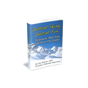 INSTANT SKIING, INSTANT FUN Skiboards: Best Kept Secret Book